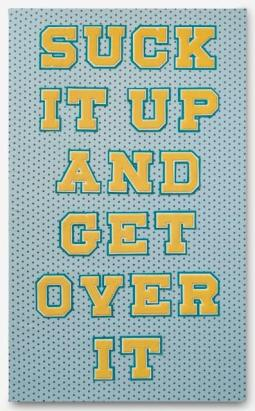 """Michelle Hartney: Suck It Up And Get Over It; Varsity lettering and custom designed fabric on canvas (Ed. 2 of 3); 36"""" x 60""""; Staring bid $1,350.00"""